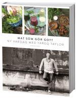 Mat Som Gör Gott - Ny Vardag Med Tareq Taylor