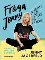 Fråga Jenny - Om Kroppen, Själen Och Allt Runtomkring