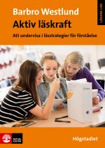 Aktiv Läskraft - Att Undervisa I Lässtrategi För Förståelse Högstadiet