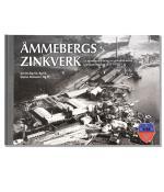 Åmmebergs Zinkverk - En Sammanställning Av Verksamhetens Teknikutveckling 1855-1976