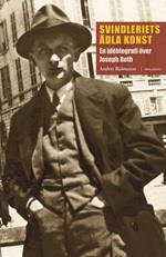 Svindleriets Ädla Konst - En Idébiografi Över Joseph Roth