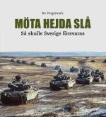 Möta, Hejda, Slå - Så Skulle Sverige Försvaras