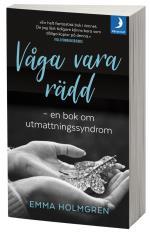 Våga Vara Rädd - En Bok Om Utmattningssyndrom.