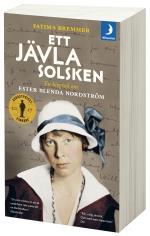 Ett Jävla Solsken - En Biografi Om Ester Blenda Nordström