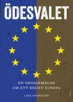 Ödesvalet - En Orosanmälan Om Ett Brunt Europa