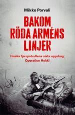 Bakom Röda Arméns Linjer - Finska Fjärrpatrullens Sista Uppdrag - Operation Hokki