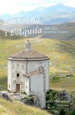 Lärkorna I L`aquila - Abruzzo - Italiens Hjärta