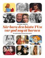 När Bara Den Bästa Tv-n Var God Nog Åt Barnen