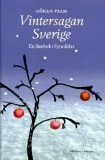 Vintersagan Sverige - En Läsebok I Fyra Delar