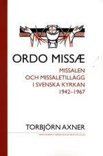 Ordo Missae - Missalen Och Missaletillägg I Svenska Kyrkan 1942-1967