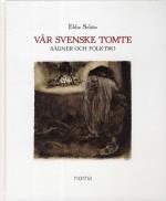 Vår Svenske Tomte - Sägner Och Folktro