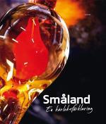 Småland - En Kärleksförklaring