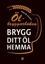 Ölbryggarboken - Brygg Ditt Eget Öl Hemma