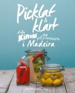 Picklat & Klart - Från Kimchi Till Plommon I Madeira