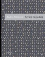 Nyare Mosaiker - Utdrag Ur En Tänkebok - Tredje Samlingen