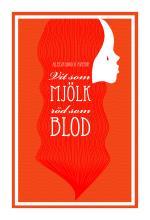 Vit Som Mjölk, Röd Som Blod