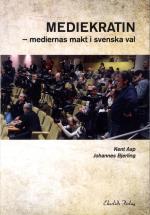 Mediekratin - Medierna Makt Och Svenska Val