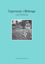 Uppväxtår I Blekinge - Elva Noveller