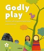 Godly Play - Påskens Och Pingstens Berättelser