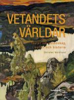 Vetandets Världar - Texter Om Vetenskap, Kultur Och Historia