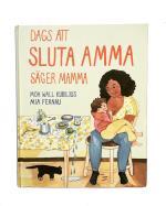 Dags Att Sluta Amma, Säger Mamma