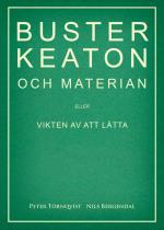Buster Keaton Och Materian - Eller Vikten Av Att Lätta