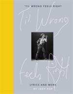 `til Wrong Feels Right