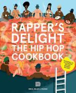 Rapper`s Delight - Hip Hop Cookbook