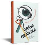 Gräva Och Granska - Tips Och Inspiration För Journalister