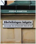 Bibeltolkningens Bakgator - Synen På Judar, Slavar Och Homosexuella I Historia Och Nutid