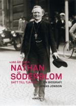 Jag Är Bara Nathan Söderblom, Satt Till Tjänst - En Biografi