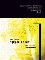 Det Långa 1990-talet - När Sverige Förändrades
