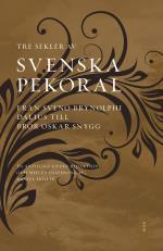 Svenska Pekoral - Från Sveno Brynolphi Dalius Till Bror Oskar Snygg