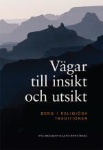 Vägar Till Insikt Och Utsikt - Berg I Religiösa Traditioner