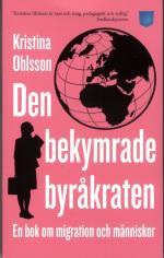 Den Bekymrade Byråkraten - En Bok Om Migration Och Människor