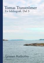 Tomas Tranströmer - En Bibliografi. Del 3