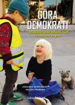 Göra Demokrati - Projekterande Arbete Med Förskolans Yngsta