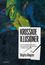 Krossade Illusioner - Fallet Hermann Kappner Och Nazistisk Infiltration I Sverige 1933-1945;