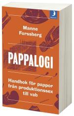Pappalogi - Handbok För Pappor Från Produktionssex Till Vab