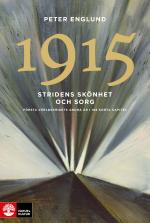 Stridens Skönhet Och Sorg 1915 - Första Världskrigets Andra År I 108 Korta Kapitel