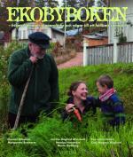 Ekobyboken - Frihetsdrömmar, Skaparglädje Och Vägar Till Ett Hållbart Samhälle