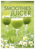 Detox & Viktminskning Med Smoothies & Juicer - Rensa, Basa Och Boosta Din Kropp