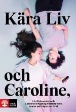 Kära Liv Och Caroline - Liv Strömquist Och Caroline Ringskog Ferrada-noli Svarar På Frågor Om Livet