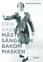 Erik Saedén - Mästersångaren Bakom Masken