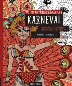 Karneval - Du Bestämmer Färgerna - 30 Originalillustrationer Att Färglägga, Rama In Och Hänga Upp