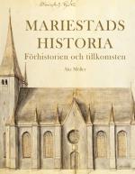 Mariestads Historia - Förhistorien. Tillkomsten.