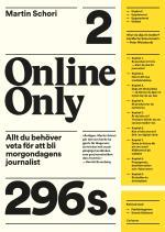 Online Only - Allt Du Behöver Veta För Att Bli Morgondagens Journalist
