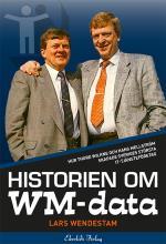 Historien Om Wm-data - Hur Thord Wilkne Och Hans Mellström Skapade Svergies Största It-tjänst