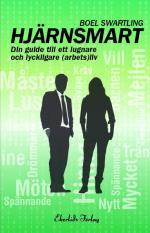 Hjärnsmart - Din Guide Till Ett Lugnare Och Lyckligare (arbets)liv