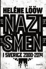 Nazismen I Sverige 2000-2014